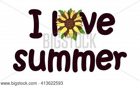 Phrase I Love Summer With The Color Of A Sunflower Decorated With A Leopard Pattern