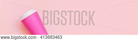Simply Flat Lay Design Pink Paper Coffee Cup On Pink Pastel Colorful Background. Takeaway Drink Cont