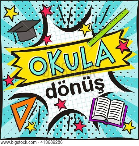 Turkish Back To School Banner In Popart Style. Explosion And School Items On A Bright Blue Backgroun