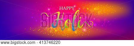 Bright Indian Festival Gulaal Powder Color . Festive Happy Holi Card With A Congratulatory Inscripti