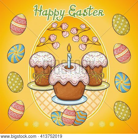 Happy Easter. Cakes And Colored Eggs With Ornament. Traditional Decorated Pie. Painted Eggshell And