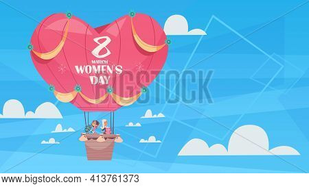 Happy Girls Flying In Hot Air Balloon Womens Day 8 March Holiday Celebration Concept Banner Flyer Or