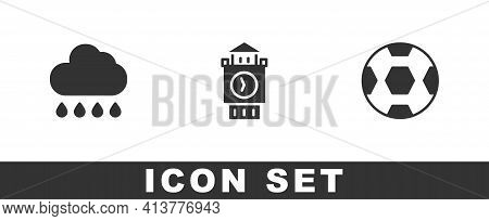 Set Cloud With Rain, Big Ben Tower And Football Ball Icon. Vector