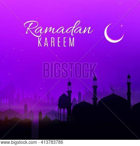Ramadan Kareem Holiday Night In Arabian City Vector Greeting Card. Islam Religion Mosque Building, M
