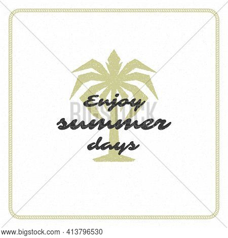 Summer Holidays Typography Inspirational Quote Design For Poster Or Apparel