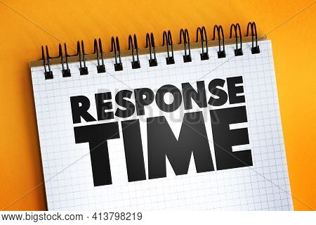 Response Time Text On Notepad, Concept Background