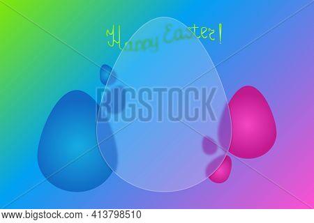 Happy Easter. Festive Postcard. Frosted Glass Egg. Colored Vector Illustration. Style Glassmorphism.