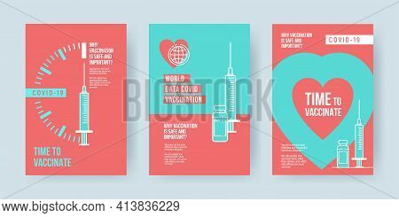 Covid-19 Vaccination Concept Design. Set Of Covers, Banners Or Posters With Time To Vaccinate Text,