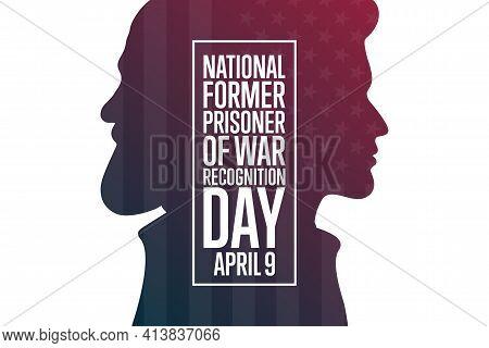 National Former Prisoner Of War Recognition Day. April 9. Holiday Concept. Template For Background,
