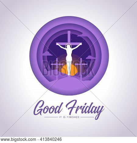 Good Friday, It Is Finished Text - Jesus Christ Crucified On The Cross And Sunset In Purple Circle L
