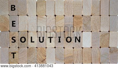Best Solution Symbol. Woden Blocks With Words 'best Solution'. Beautiful Wooden Background. Business
