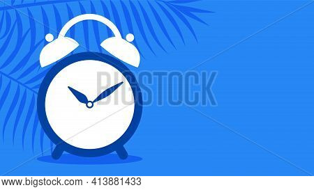 Clock Alarm On A Blue Background. Palm Leaves And Clocks. Vector Illustration With Copy Of Space.