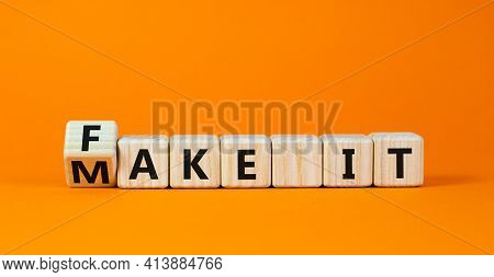 Fake It Until You Make It Symbol. Turned A Cube And Changed Words 'fake It' To 'make It'. Beautiful