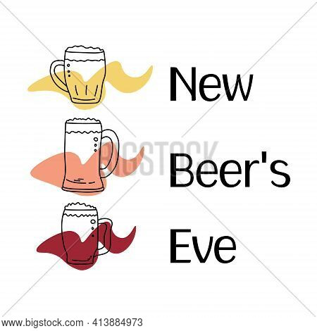 New Beer's Eve, Contour Of Beer Glasses And Stylized Splashes Of Various Colors Vector Illustration