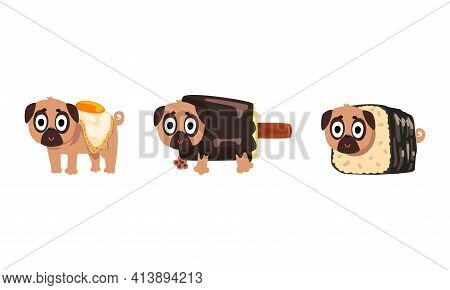 Cute Funny Pug Dog Character As Fast Food Ingredient Vector Set