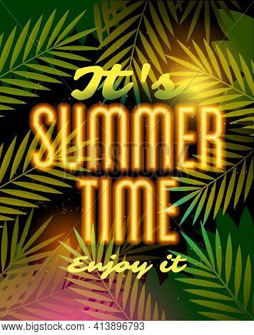 Its Summer Time And Summer Camp Poster With Neon Lamp Text On The Palm Leaves. Traveling Template Su
