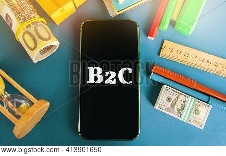 Telephone With The Inscription B2c. Business-to-consumer. Commercial Relationship Between The Organi