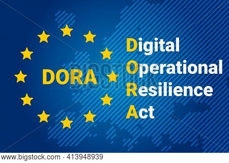 Dora - Digital Operational Resilience Act. Eu Map And Flag. Vector Illustration