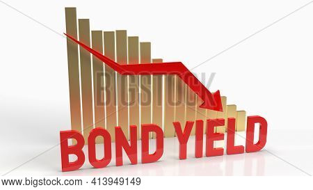 Bond Yield Red Word And Chart Arrow Down Background For Business Content 3d Rendering