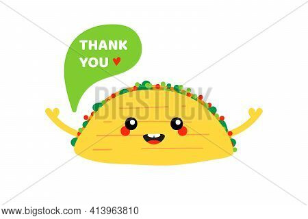 Cute And Smiling Cartoon Style Mexican Taco Character With Speech Bubble Saying Thank You, Showing A