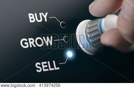 Hand Turning A Knob To Select Buy, Grow Or Sell. Concept Of Buying, Developing And Selling Business.