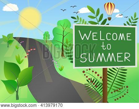 Welcome To Summer Roadside Sign. Vector Illustration. Summer Landscape With Green Grass And Vegetati