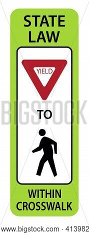 Traffic Sign State Low Yield To Pedestrians In Crosswalk