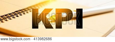 Key Performance Indicators Kpis For A Business Concept. Marketing Kpi Management On A Notebook With