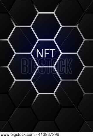 Nft Non-fungible Token Concept On Polygonal Abstract Background. Hexagon Shapes Pattern With Lightin