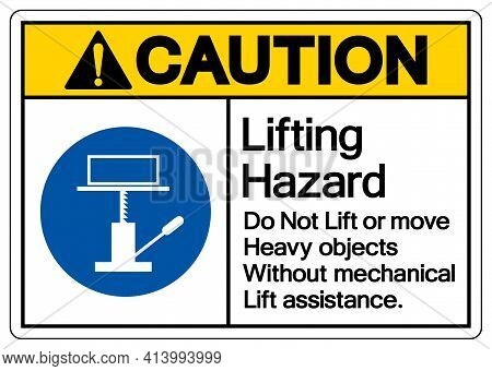 Caution Lifting Hazard Do Not Lift Or Move Heavy Objects Without Mechanical Lift Assistance Symbol S
