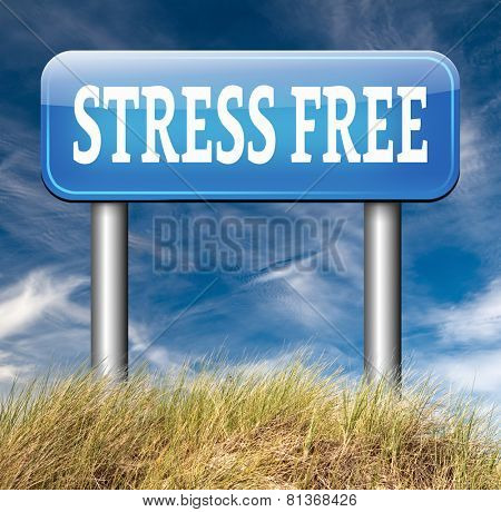 reduce stressfull life by stress free area by relaxation spa wellness treatment road sign poster