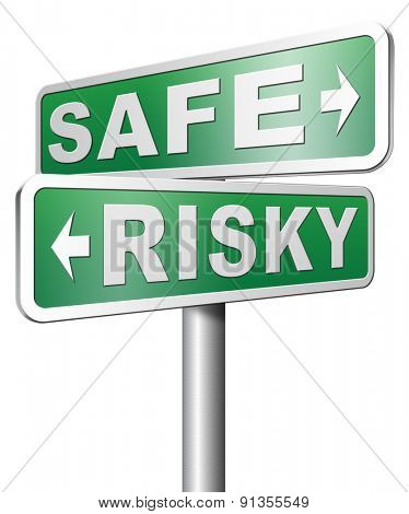 safe or risky take a chance and gamble safety assessment and risk management for prevention of danger
