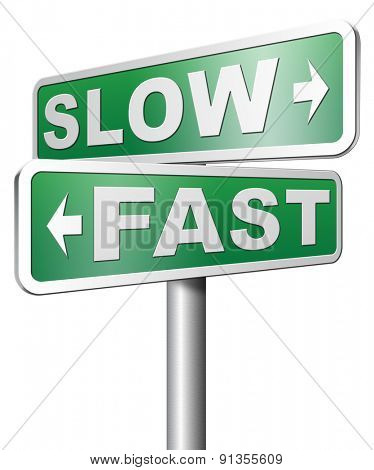 fast or slow pace, lane or living stop rat race and adapt to slower lifestyle take your time do it easy