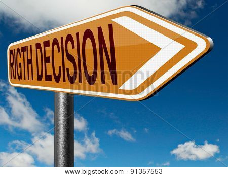 right decision road sign choice decisions or direction for answers on questions choose wise way