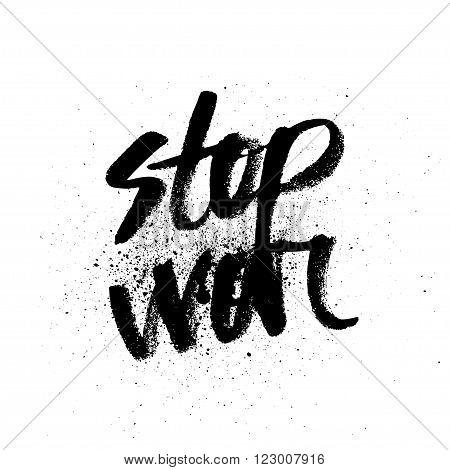 Stop war. Handdrawn brush ink lettering for silk screen print