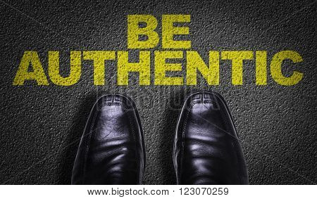 Top View of Business Shoes on the floor with the text: Be Authentic