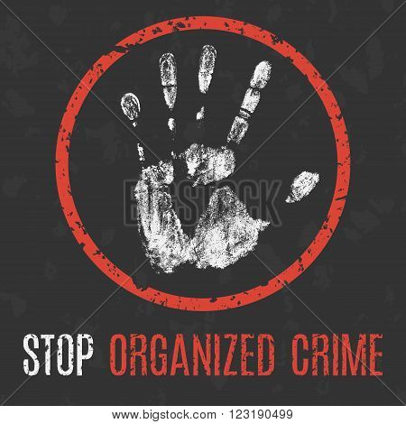 Conceptual vector illustration. Global problems of humanity. Stop organized crime sign.