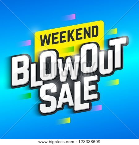 Weekend Blowout Sale. Special offer, big sale, clearance. Vector illustration.