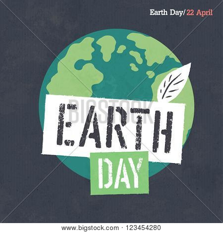 Earth Day Poster. Earth Illustration. Earth Day Logotype.