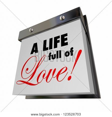 A Life Full of Love Date Days Years Romance Passion Words