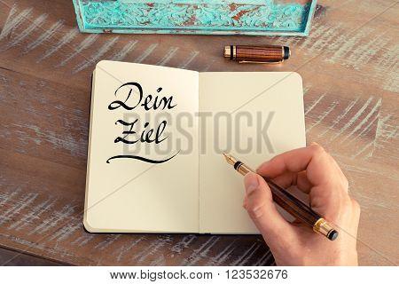 "Handwritten Text In German ""dein Ziel"" - Translation : Your Goal"