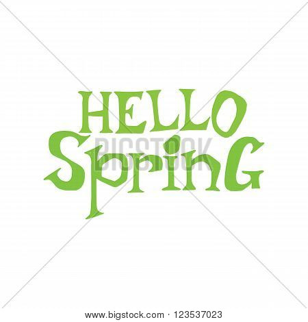Hello Spring drawing words. Drawn lettering, fun typography sign. Vector illustration for seson design. Green springs label.