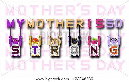POSTER WITH CHILDREN'S NAMES S,T,R,O,N and G LIFTING LETTERS M,Y,O,T,H,E,R,S ON PINK MOTHER'S DAY BACKGROUND