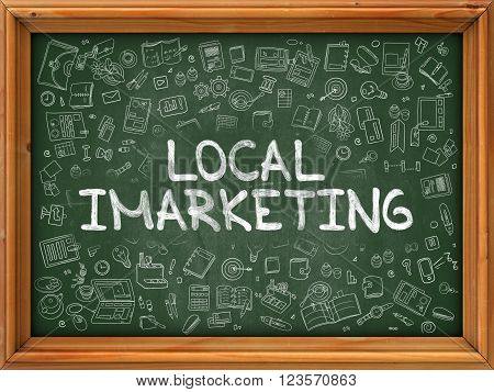 poster of Local Imarketing - Hand Drawn on Green Chalkboard with Doodle Icons Around. Modern Illustration with Doodle Design Style.
