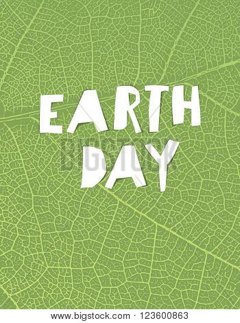 """Nature background with """"Earth day"""" headline. Green leaf veins texture. Paper cut letters."""
