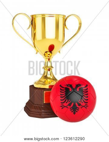 3d rendering of gold trophy cup and soccer football ball with Albania flag isolated on white background