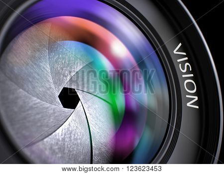Vision Concept. Closeup of a Camera Photo Lens with Beautiful Color Lights Reflections. Vision Written on Camera Photo Lens with Shutter. Colorful Lens Reflections. Closeup View. 3D.