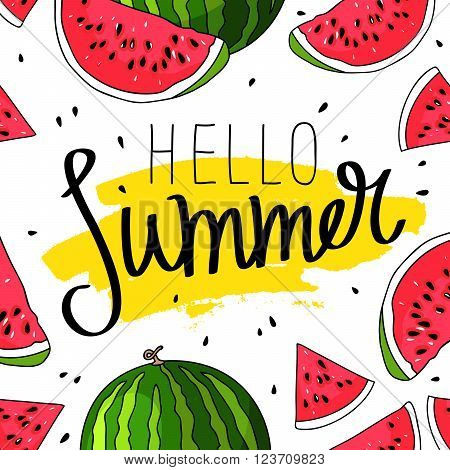 Hello Summer inscription on the background of watermelon. Great summer gift card. Vector illustration on white background. Fashionable calligraphy. A smear of yellow ink