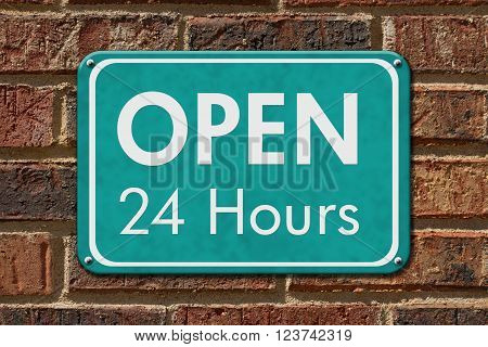 Open 24 Hours Sign A teal sign with text Open 24 Hours on a brick wall