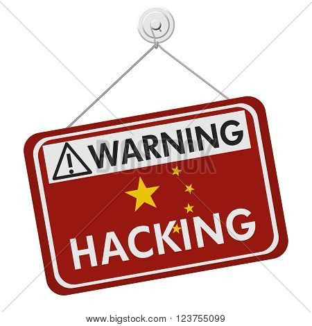 Chinese Hacking Warning Sign, A red hanging sign with text Hacking in Chinese flag colors isolated over white